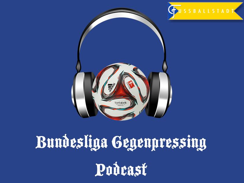 Gegenpressing – Bundesliga Podcast – Week 29