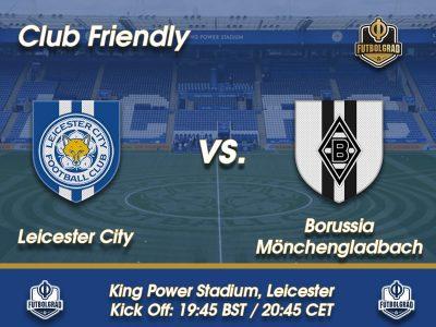 Leicester v Gladbach – Friendly Live