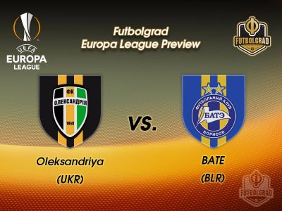 Oleksandriya vs BATE Borisov – Europa League Preview