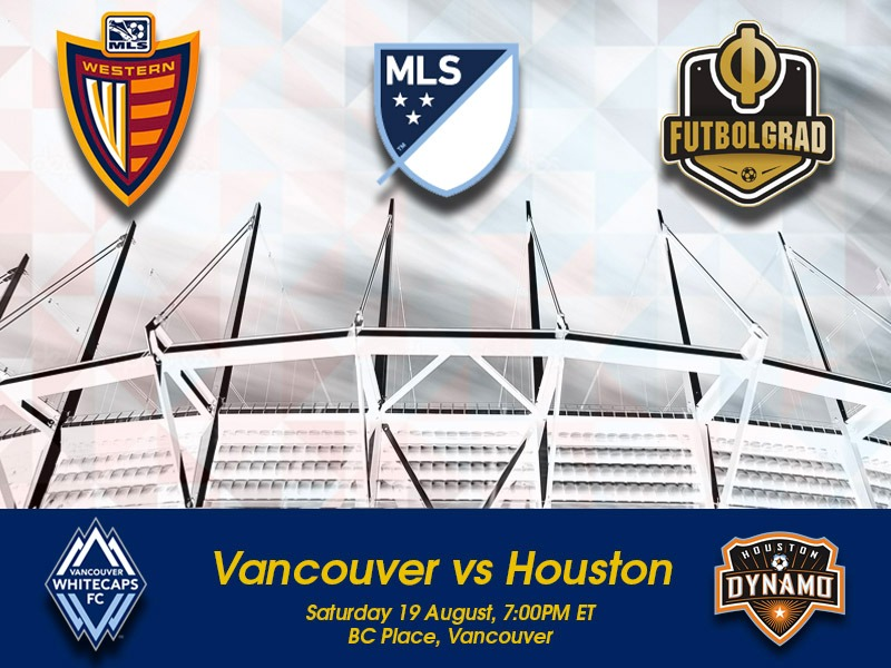 Vancouver Whitecaps vs Houston Dynamo – MLS Preview