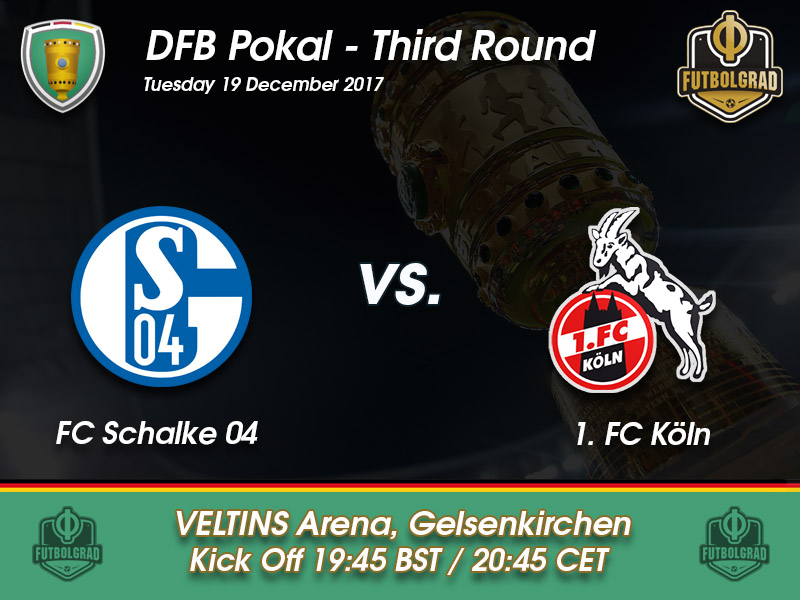 Schalke vs Köln – DFB Pokal – Preview