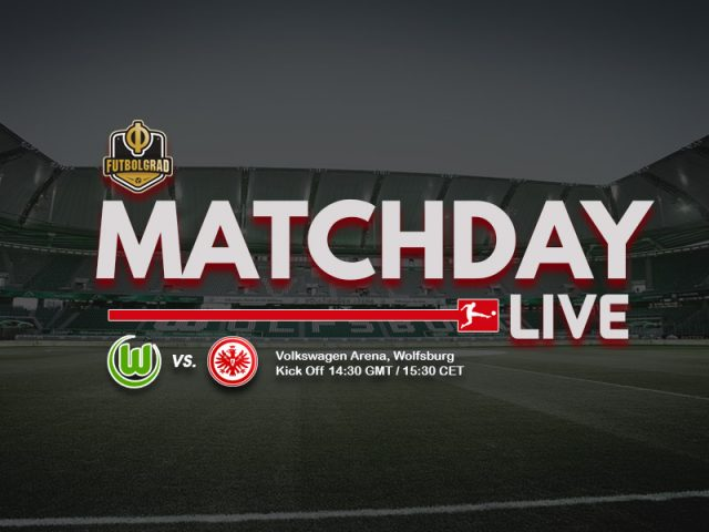 Wolfsburg vs Eintracht Frankfurt – Bundesliga Live