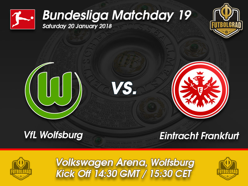 Wolfsburg vs Eintracht Frankfurt – Bundesliga – Preview