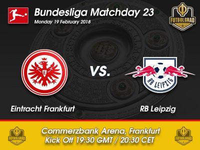 Eintracht Frankfurt vs RB Leipzig – Bundesliga – Preview