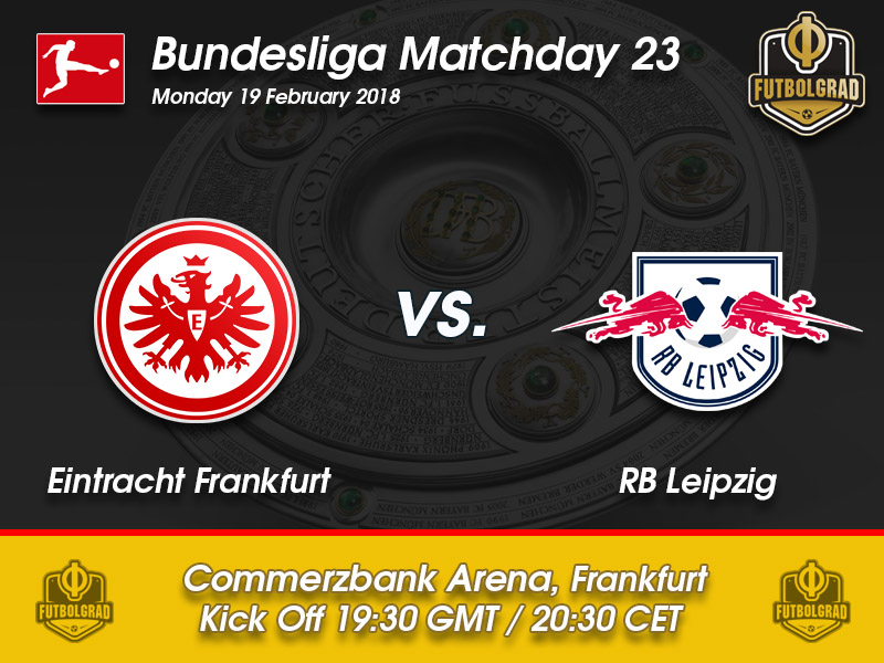 Eintracht Frankfurt vs RB Leipzig – Bundesliga – Preview