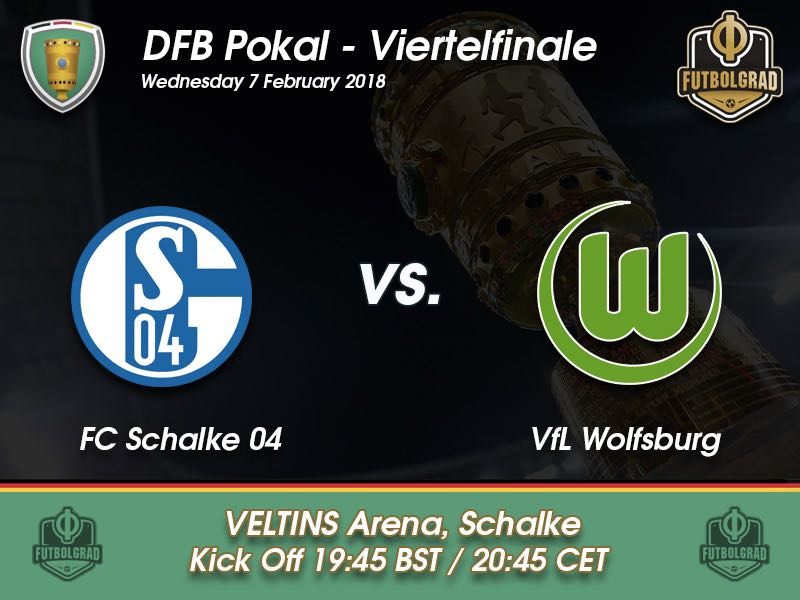 Schalke vs Wolfsburg – DFB Pokal – Preview