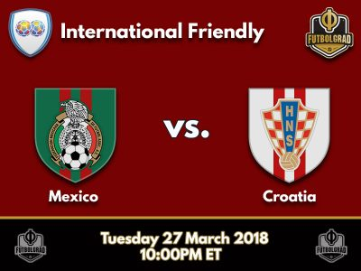 Mexico vs Croatia – International Friendly – Preview