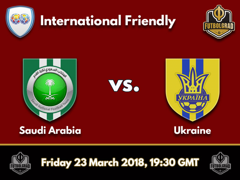 Saudi Arabia vs Ukraine – International Friendly – Preview
