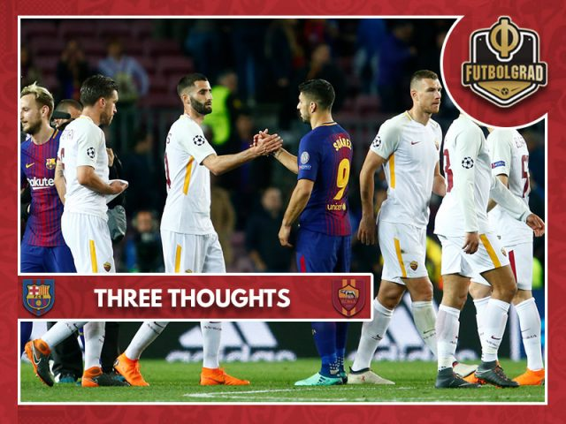 Three thoughts from Barca's brilliant victory over Roma