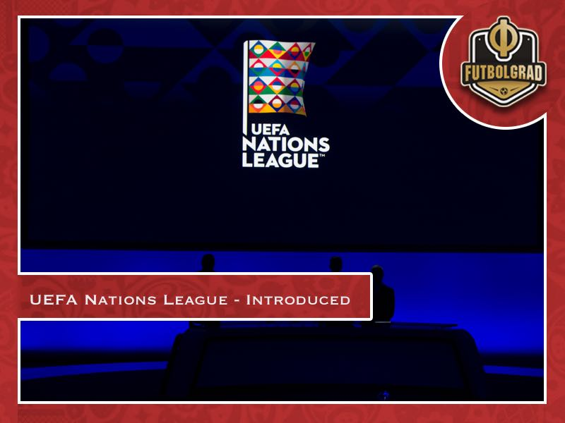 UEFA Nations League – Europe's new competition introduced