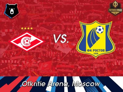 Spartak Moscow vs Rostov – Russian Premier Liga – Preview