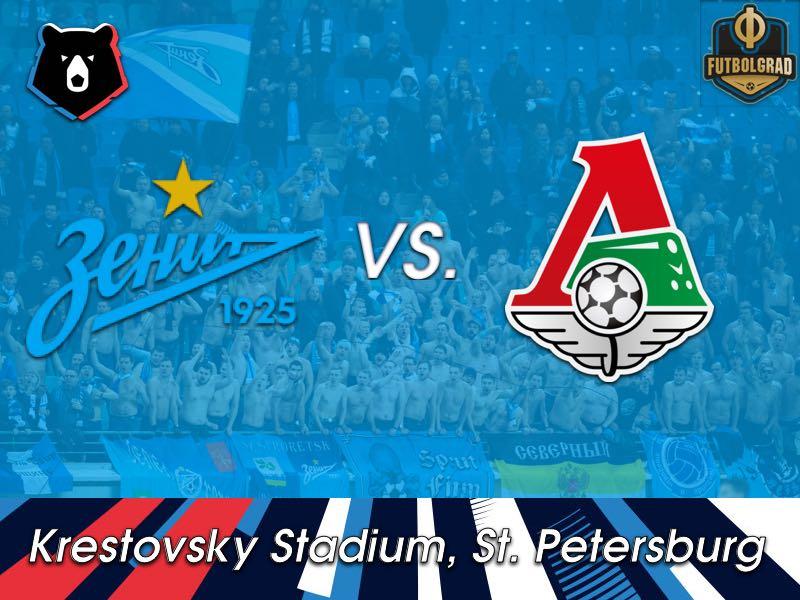 Zenit vs Lokomotiv Moscow – Russian Premier League – Preview