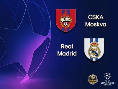 CSKA Moscow vs Real Madrid – Champions League – Preview