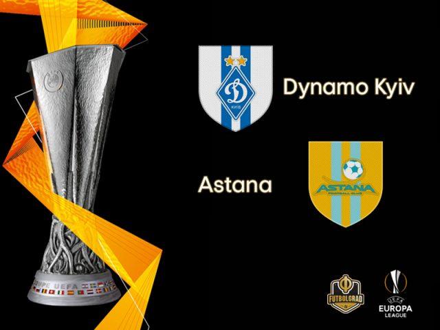Dynamo Kyiv vs Astana – Europa League – Preview