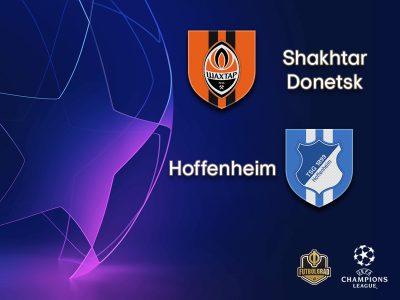 Shakhtar vs Hoffenheim – Champions League – Preview