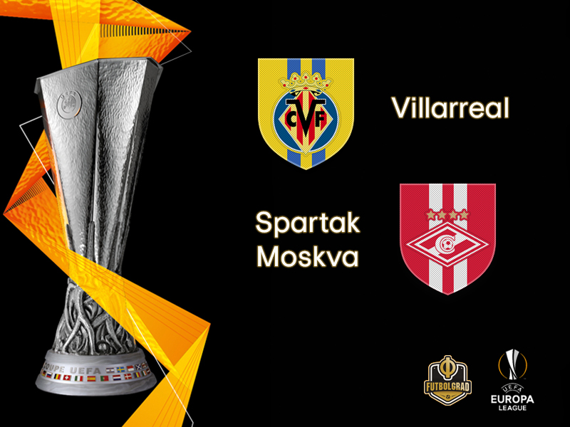 Villarreal vs Spartak Moscow – Europa League – Preview