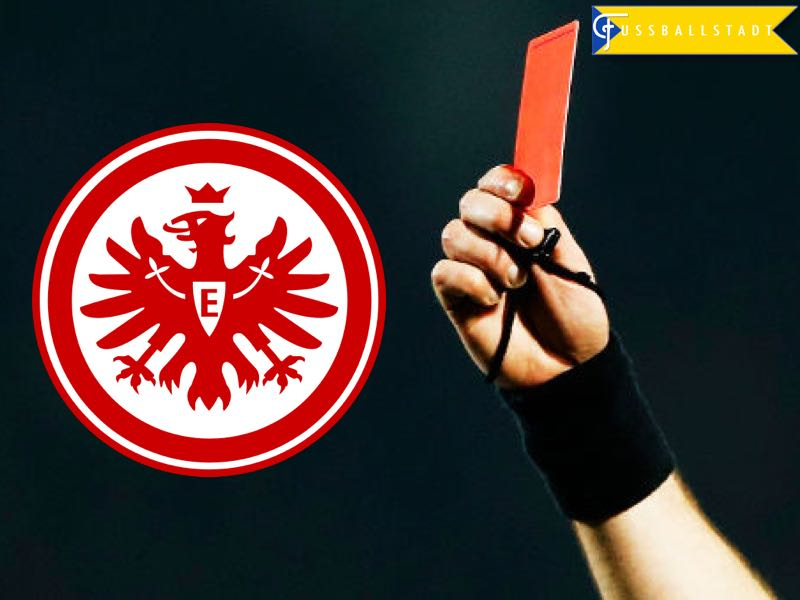 Eintracht Frankfurt – Red Card Crisis is Hurting the Club