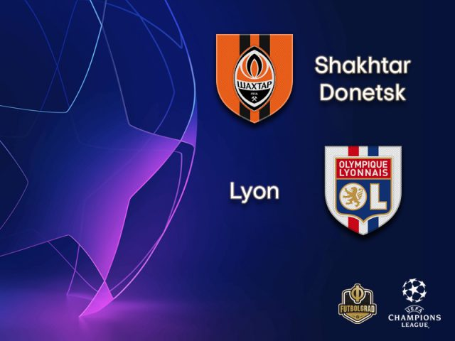 Shakhtar vs Olympique Lyon – Champions League – Preview