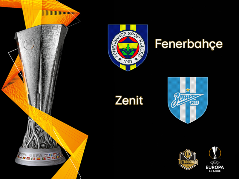 Fenerbahçe vs Zenit – Europa League – Preview