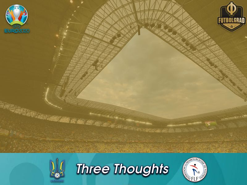 Ukraine v Luxembourg – Euro 2020 Qualifiers – Thoughts