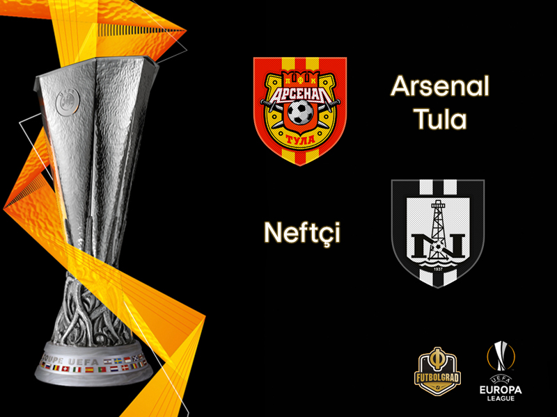 Arsenal Tula vs Neftchi – Europa League – Preview
